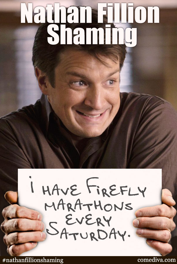 Nathan-Fillion-Shaming-firefly.jpg