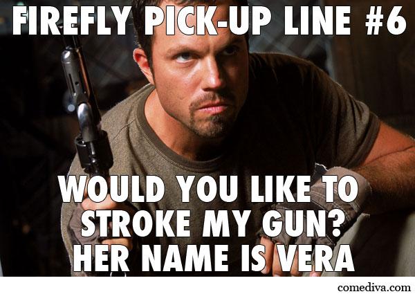 Jayne PickUp Line Vera