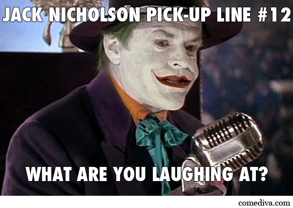 JackNicholsonPickUpLine12
