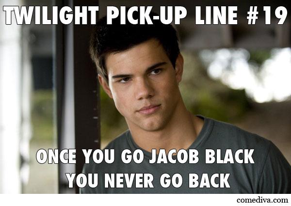 Funny Meme Pick Up Lines : Twilight pick up lines comediva