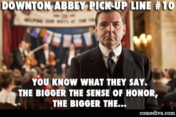 downton abbey pick up line