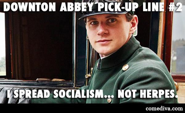 downton abbey pickup line