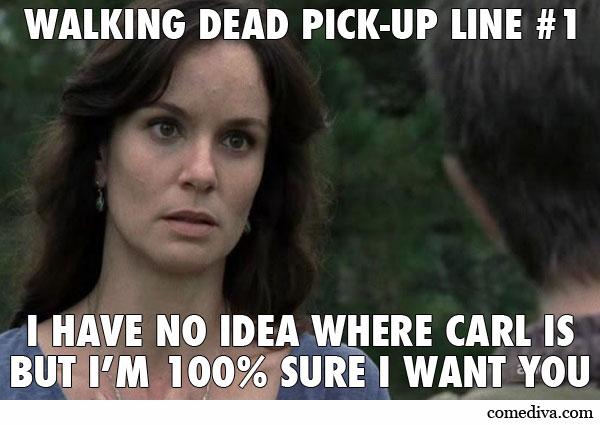 Walking Dead Pick-Up Lines