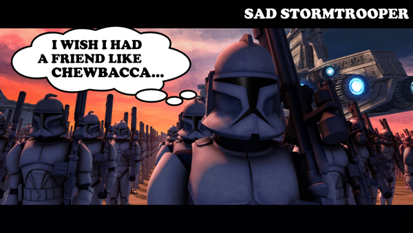 sadtrooper5-chewbacca