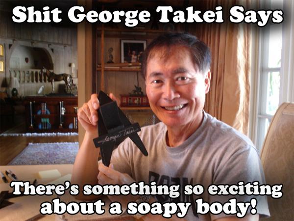 takei-says_soapy