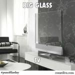 Big Glass TV
