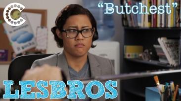 "Lesbros: ""Butchest"""