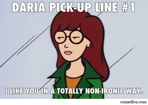 Daria Pick-Up Lines
